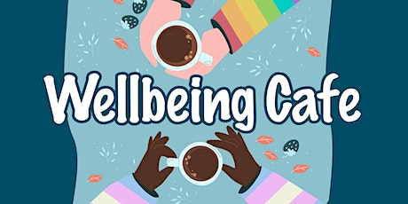 Wellbeing Cafe tickets