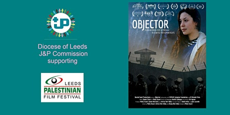 Film Showing - Objector (part of the Leeds Palestinian Film Festival) tickets