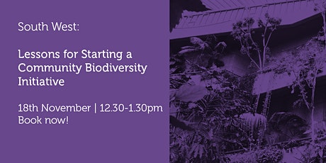 SW181121 Lessons for Starting a Community Biodiversity Initiative tickets