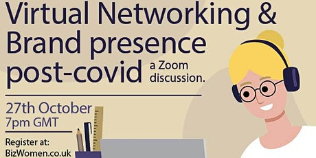 Biz Women ® Zoom Networking - Introductions & Discussion on Brand Presence tickets