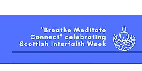 """Breathe Meditate Connect""   celebrating Scottish Interfaith Week tickets"