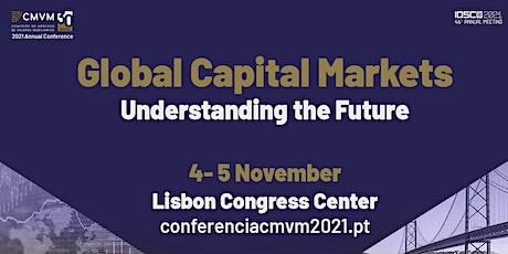 Global Capital Markets Understanding the Future - CMVM Annual Conference bilhetes