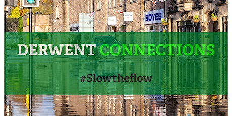 Derwent Connections - Slow The Flow tickets