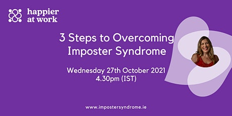 Webinar 1: 3 Steps to Overcoming Imposter Syndrome tickets