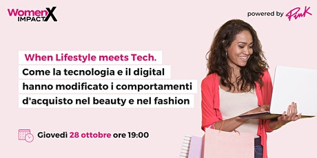 When Lifestyle meets Tech: New trends in Beauty and Fashion biglietti