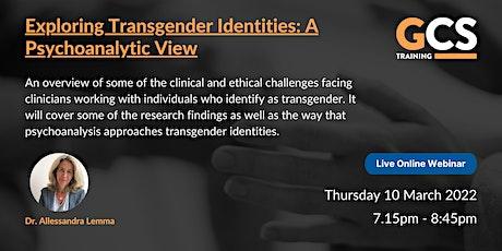 Exploring Transgender Identities: A Psychoanalytic View tickets