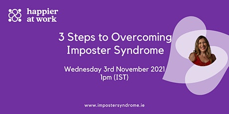 Webinar 2: 3 Steps to Overcoming Imposter Syndrome tickets