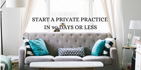 Copy of How to Start a Private Therapy Practice in 90 Days or Less tickets