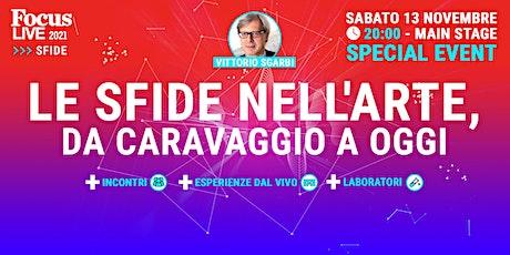 Vittorio Sgarbi: le sfide nell'arte, da Caravaggio a oggi biglietti