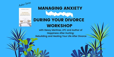 Managing  Anxiety During Your Divorce tickets