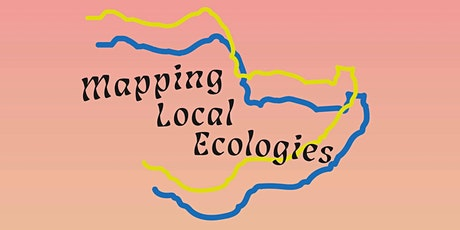 Mapping Local Ecologies - Open Day tickets