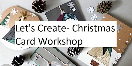 Let's Create - Christmas Card Workshop tickets