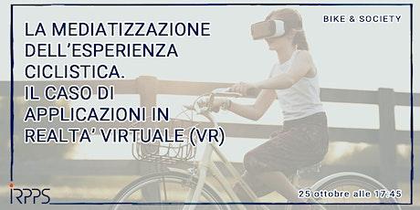 La mediatizzazione dell'esperienza ciclistica. Le applicazioni in VR biglietti