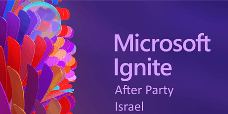 Microsoft Ignite Israeli After Party tickets