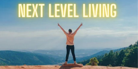 Next Level Living- Break Your Conditioning tickets