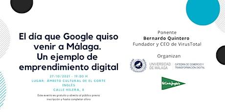 El día que Google quiso venir a Málaga. Un ejemplo de  emprendimiento tickets