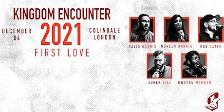 FIRST LOVE | KINGDOM ENCOUNTER 2021 tickets