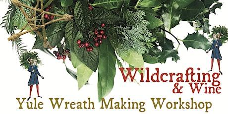 Wildcrafting & Wine: Yule Wreath Making Workshop, Liverpool tickets