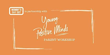 Young Positive Minds Parent Workshops tickets