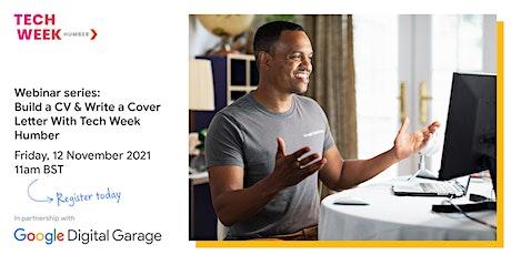 Google Digital Garage - Build a CV & Write a Cover Letter with Tech Week tickets