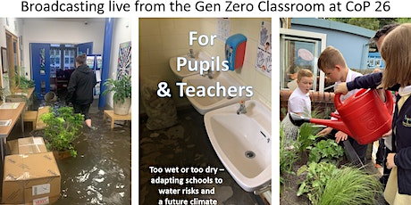 Too Wet or Too Dry: adapting schools to water risks -Teachers & Pupils tickets