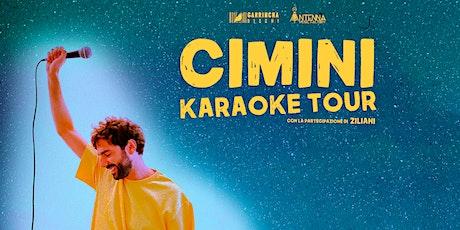 CIMINI Karaoke Tour - Cavriago 27.11.21 biglietti