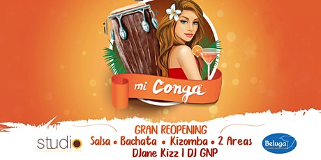 Mi Conga - Party auf 2 AREAS/ CLUBS- Gran REopenin Tickets