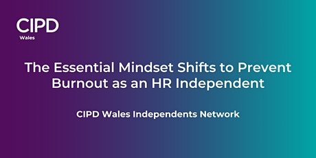 The Essential Mindset Shifts to Prevent Burnout as an HR Independent ingressos