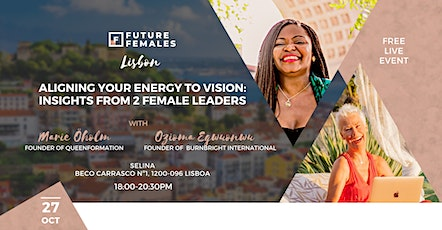 Aligning Your Energy to Vision: Insights from 2 Female Leaders | FF Lisbon tickets