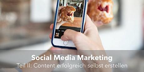 Social Media Marketing - Teil II: Content erfolgreich selbst erstellen tickets