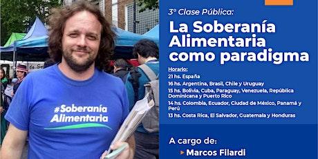 """3° Clase Pública: """"La Soberanía Alimentaria como paradigma"""" entradas"""