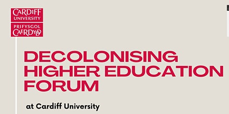 Decolonising Higher Education Forum at Cardiff University tickets