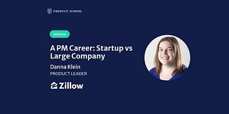 Webinar: A PM Career: Startup vs Large Company by Zillow Product Leader tickets