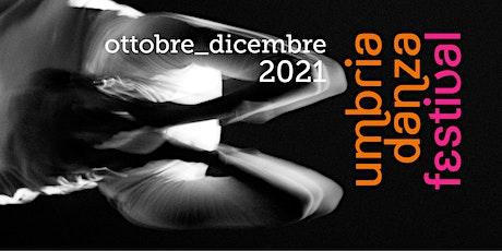 Umbria Danza Festival - Da dove guardi il mondo? Valentina Dal Mas biglietti