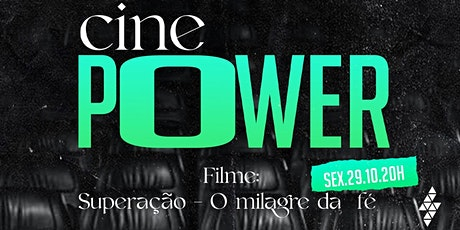 Sexta Cine Power  - 29/Out- 20h00 ingressos