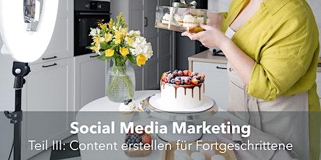 Social Media Marketing - Teil III: Content erstellen für Fortgeschrittene tickets