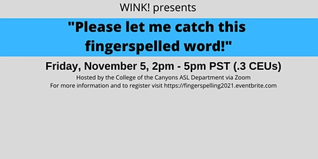 """""""Please let me catch this  fingerspelled word!""""   Workshop by Wink! tickets"""