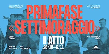 «SETTIMORAGGIO» / II ATTO / Lecture Performance biglietti