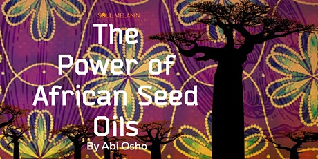 Soul Melanin  -The Power of Indigenous  African Seed Oils tickets
