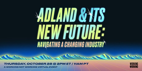 Adland & Its New Future: Navigating a Changing Industry tickets