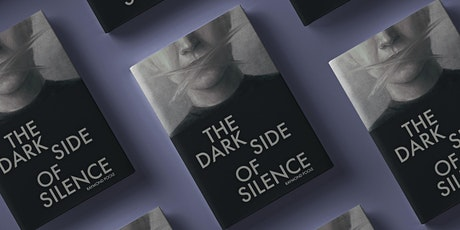 Book Launch - The Dark Side Of Silence tickets