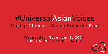 #UniversalAsianVoices:  Making Change - Seeds From the East tickets