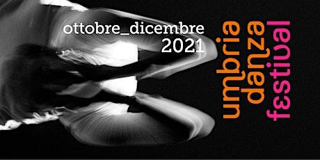 Umbria Danza Festival - Elegia delle cose perdute/Zerogrammi biglietti