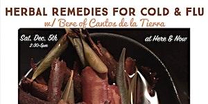 Herbal Allies for Cold and Flu w/ Cantos de La Tierra