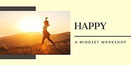 Happy A Mindset Workshop tickets