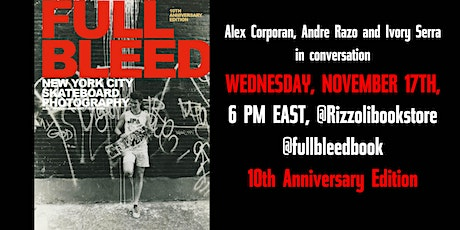 FULL BLEED NYC SKATEBOARDING PHOTOGRAPHY BY ALEX CORPORAN - IN PERSON EVENT tickets
