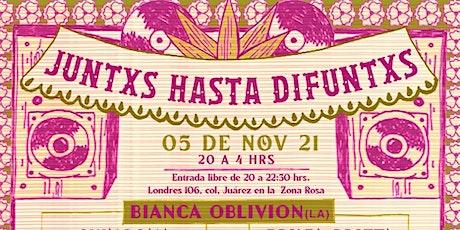 ¡JUNTAS HASTA DIFUNTXS ! boletos