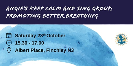 Angie's Keep Calm  and Sing group;  Promoting Better breathing tickets