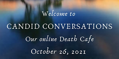 Candid Conversations: Our October online Death Cafe tickets