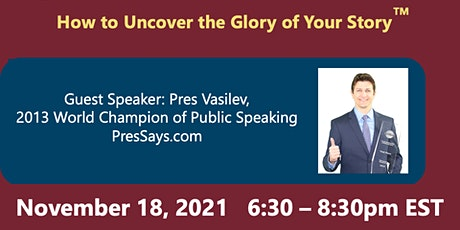 How to Uncover the Glory of Your Story™ - Pres Vasilev, 2013 World Champion tickets
